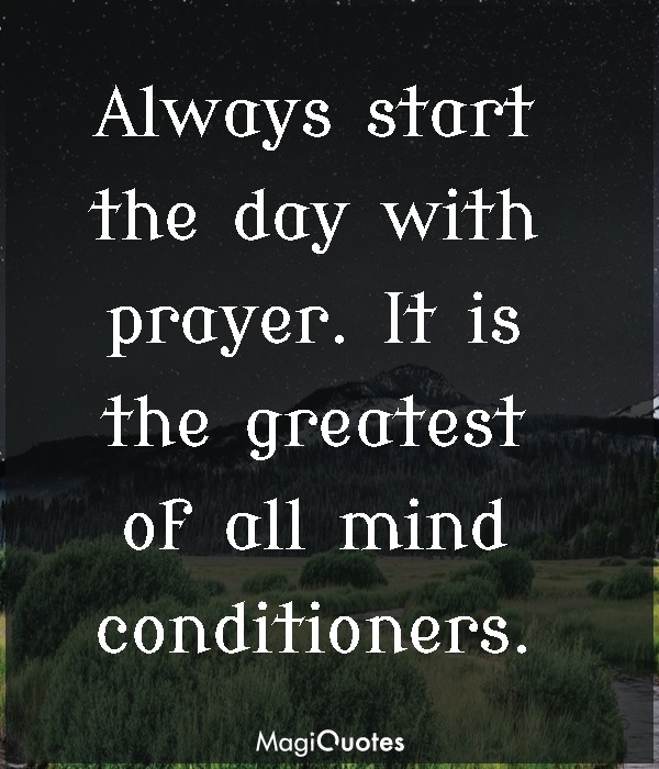 Always start the day with prayer
