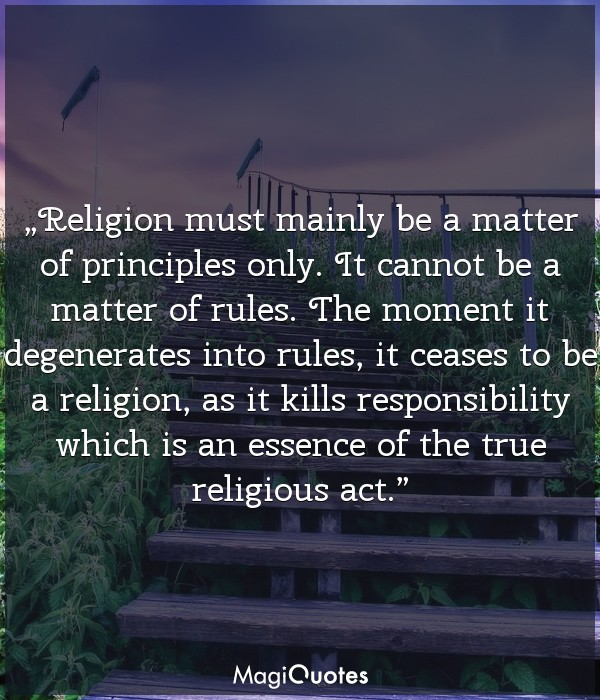 Religion must mainly be a matter of principles only