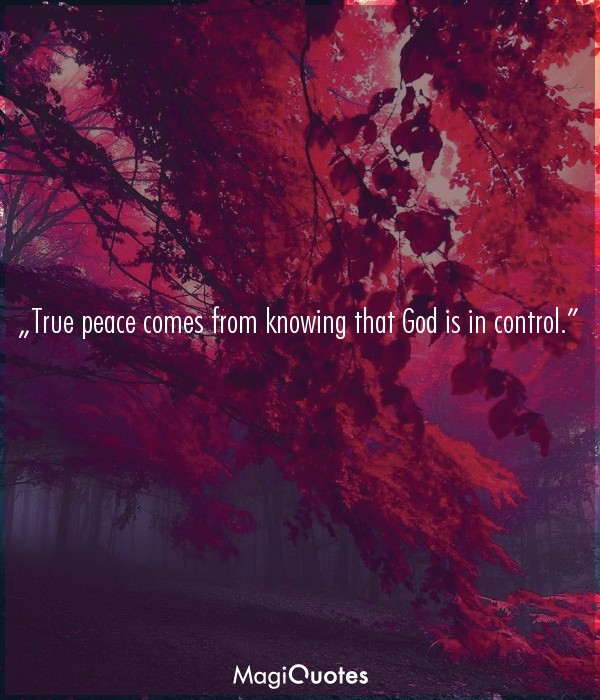 True peace comes from knowing that God is in control