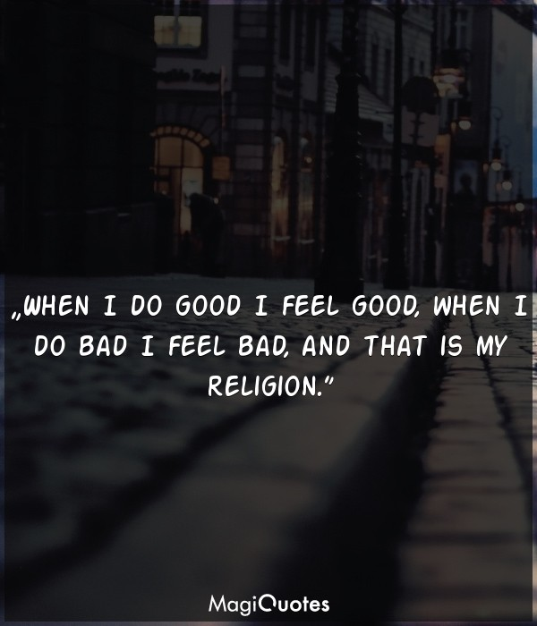 When I do good, I feel good