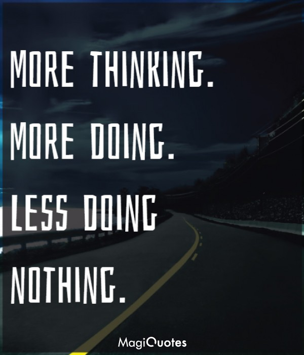 Less doing nothing