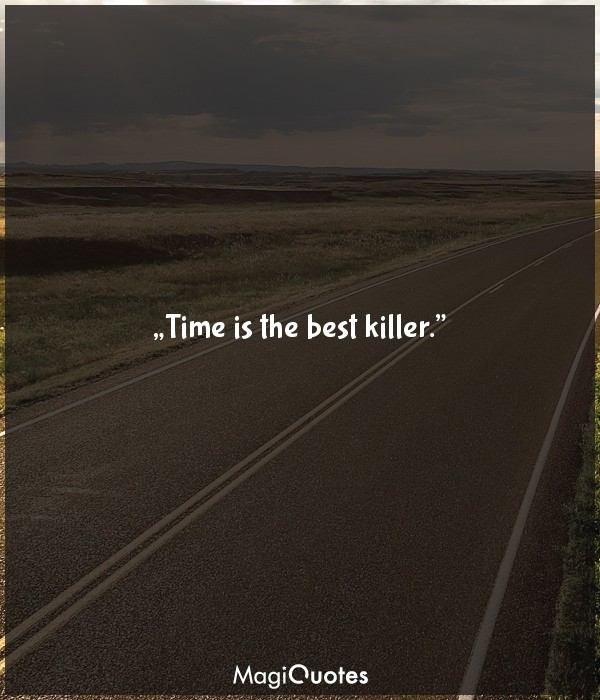 Time is the best killer