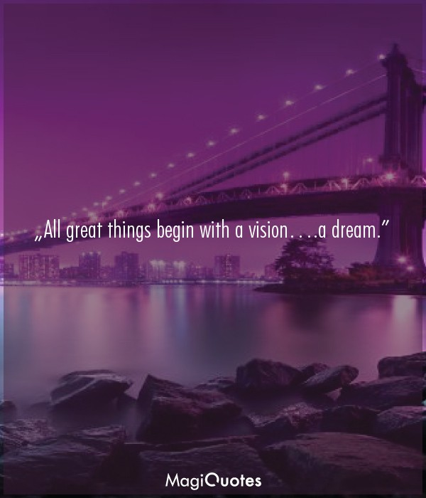 All great things begin with a vision