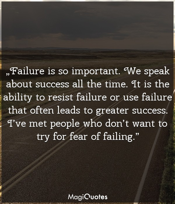 Failure is so important