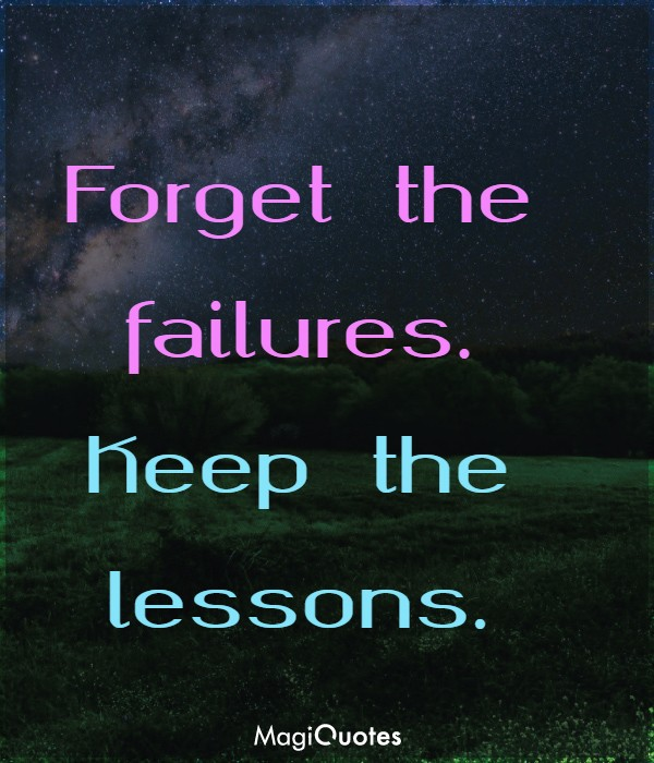 Forget the failures