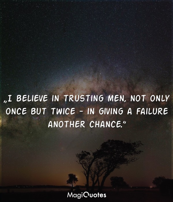 I believe in trusting men