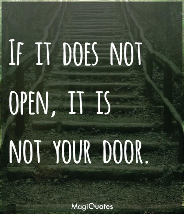 If it does not open it is not your door