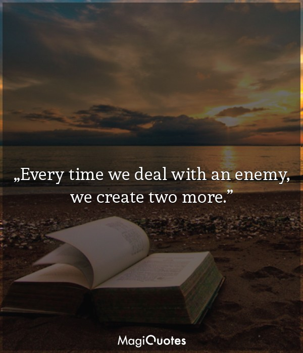 Every time we deal with an enemy, we create two more
