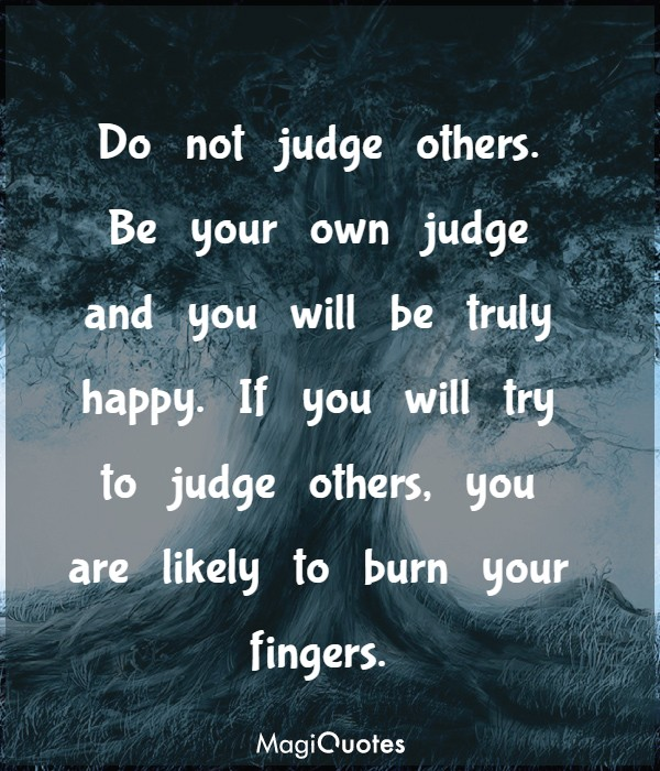 Do not judge others