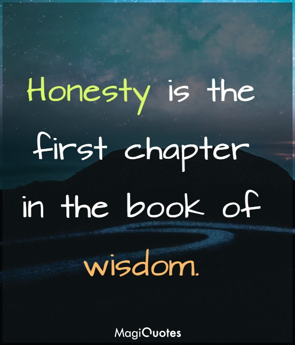 Honesty is the first chapter