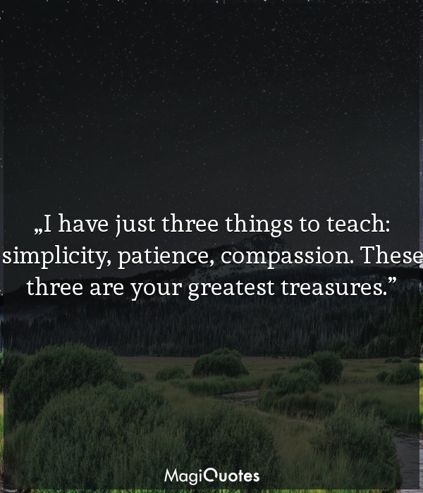 I have just three things to teach