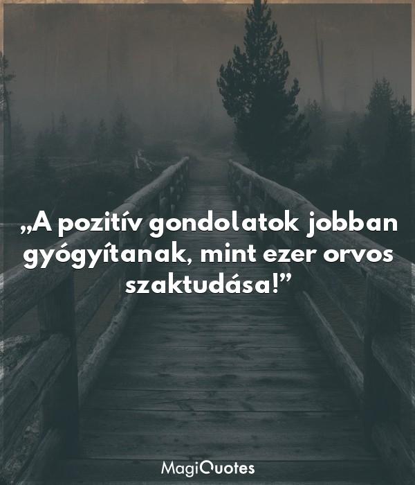 A pozitív gondolatok jobban gyógyítanak