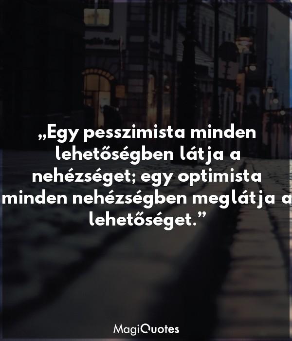 Egy pesszimista minden lehetőségben látja a nehézséget