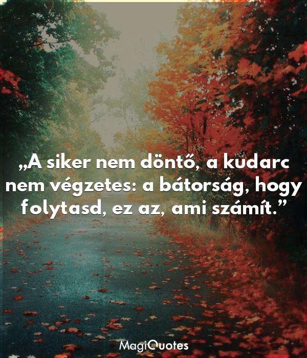 A siker nem döntő, a kudarc nem végzetes