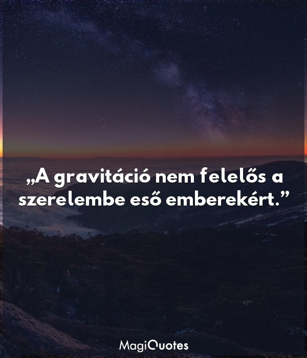 A gravitáció nem felelős a szerelembe eső emberekért