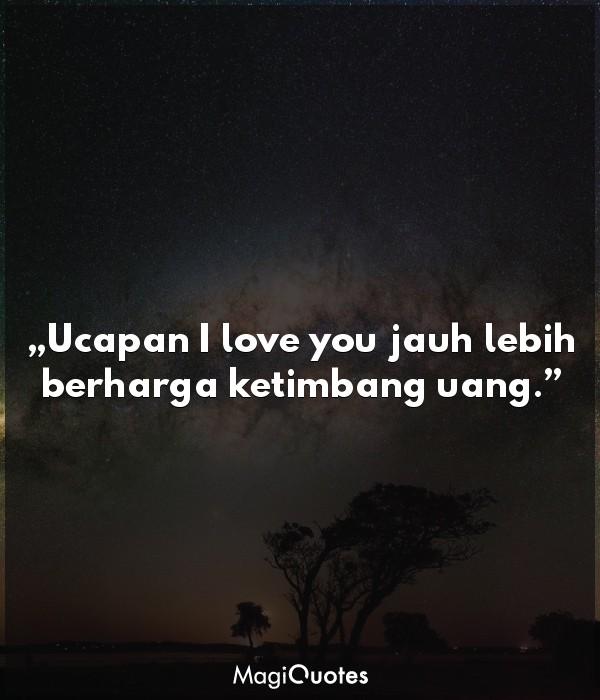 Ucapan I love you jauh lebih berharga ketimbang uang