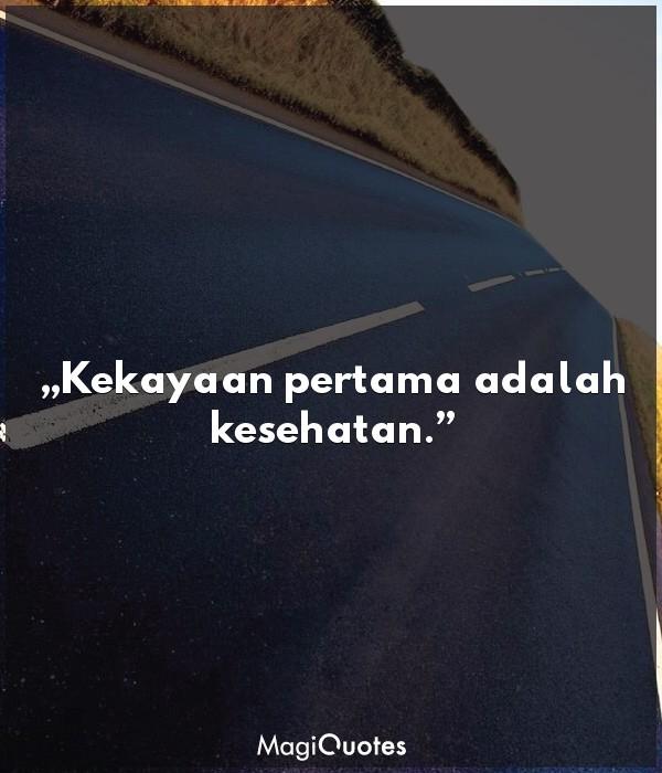 Kekayaan pertama adalah kesehatan