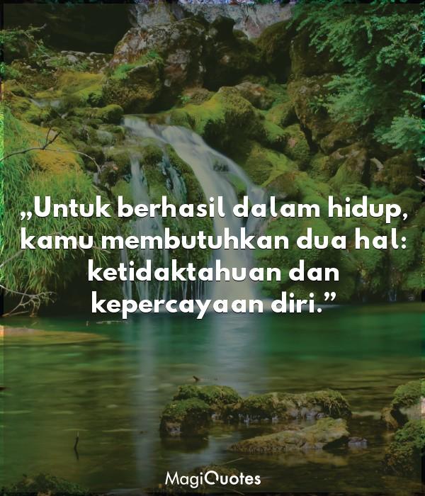 Untuk berhasil dalam hidup