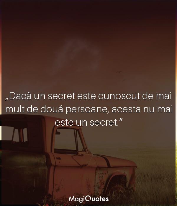 Dacă un secret este cunoscut de mai mult de două persoane