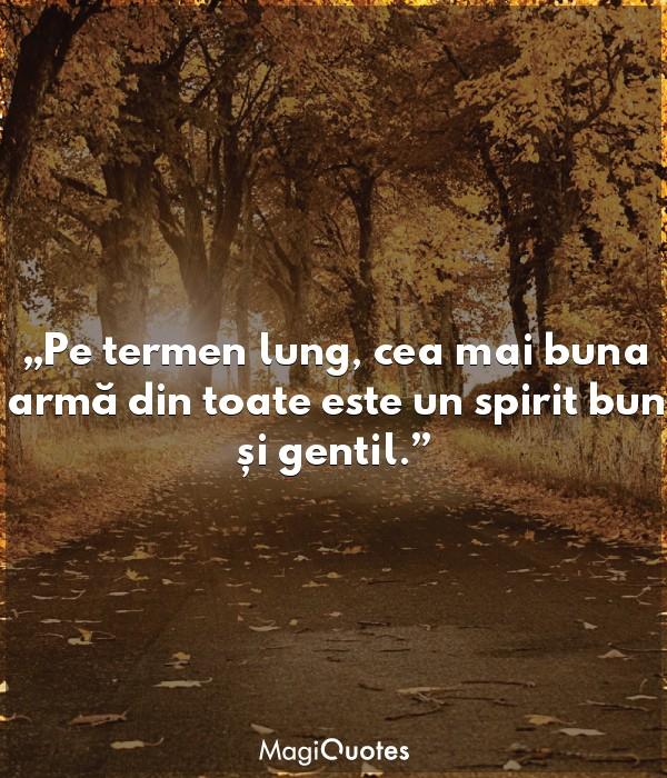 Cea mai buna armă din toate este un spirit bun