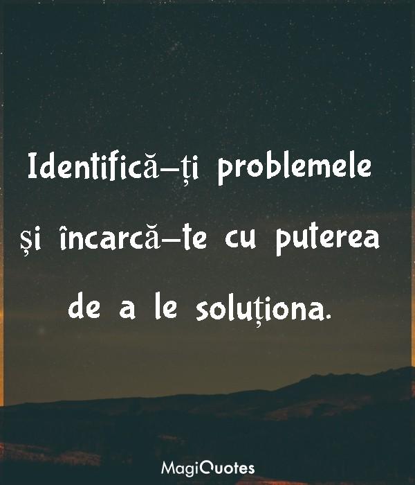 Identifică-ți problemele