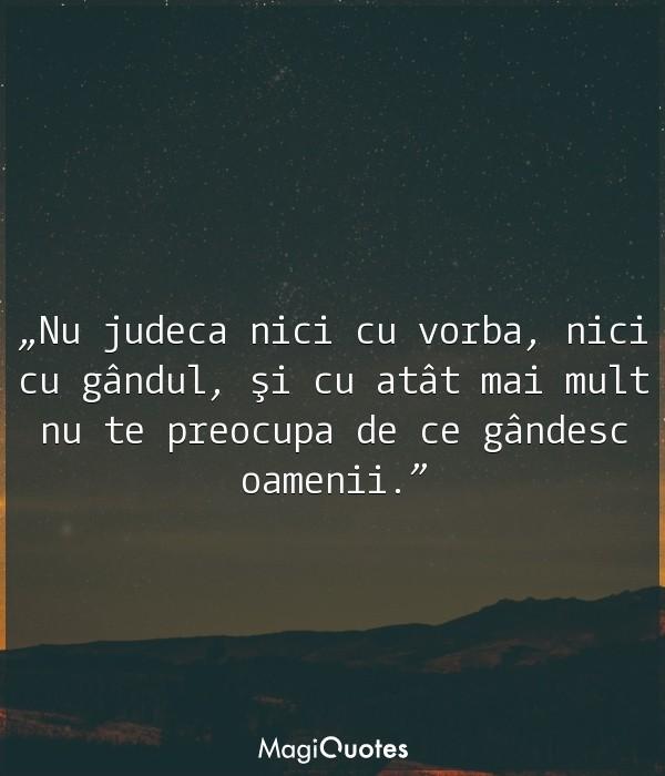 Nu judeca nici cu vorba, nici cu gândul
