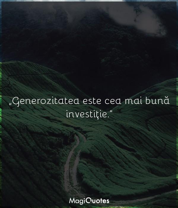 Generozitatea este cea mai bună investiţie
