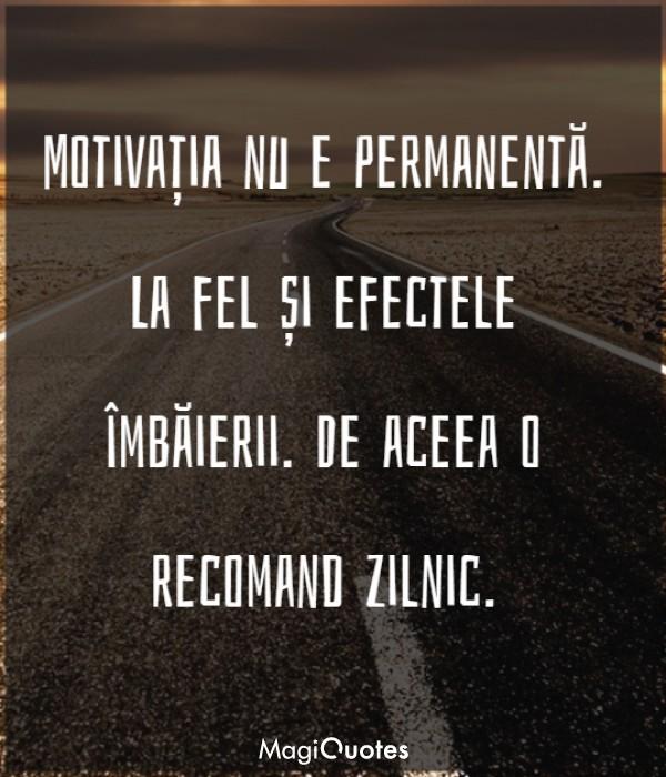 Motivația nu e permanentă