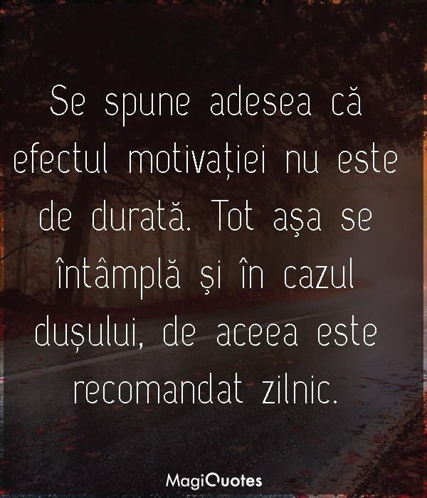 Se spune adesea că efectul motivaţiei nu este de durată
