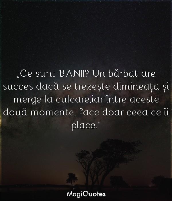 Ce sunt BANII? Un bărbat are succes