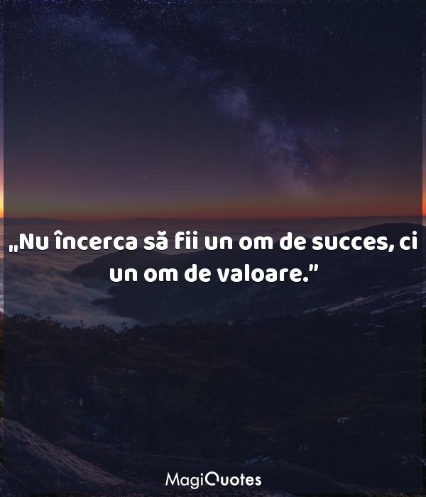 Nu încerca să fii un om de succes