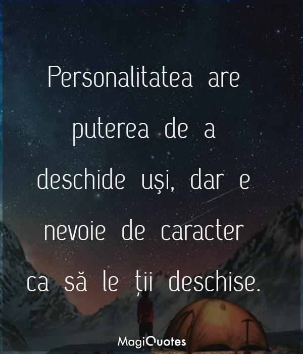 Personalitatea are puterea de a deschide uşi