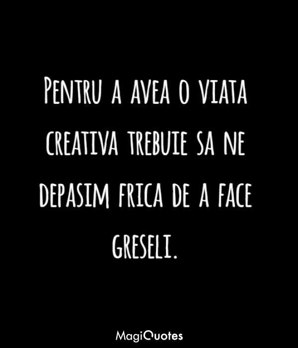 Pentru a avea o viata creativa